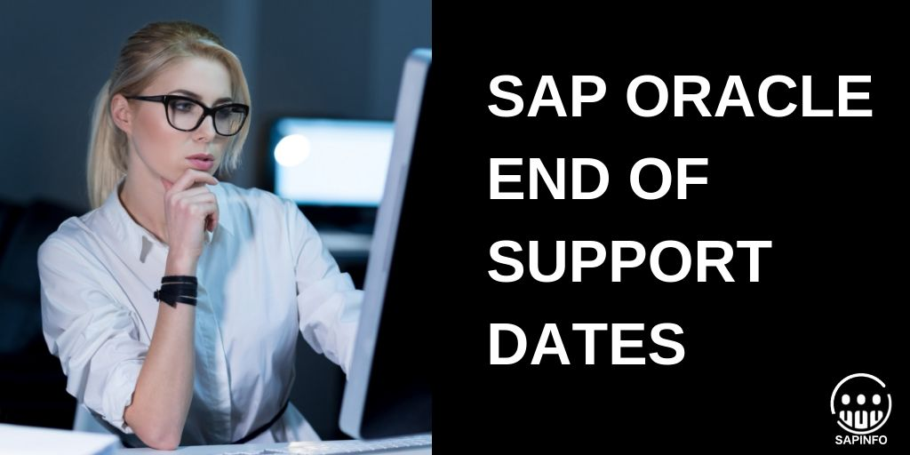 SAP ORACLE END OF SUPPORT DATES